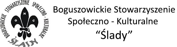 """Boguszowickie Stowarzyszenie Społeczno - Kulturalne """"Ślady"""""""