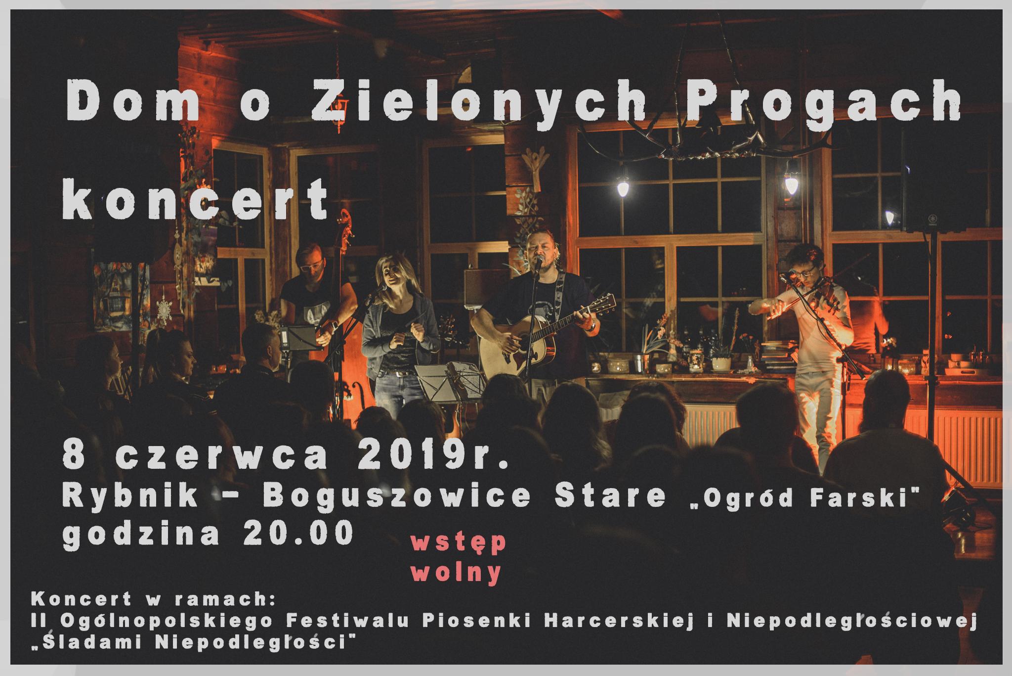 """Koncert zespołu """"Dom O Zielonych Progach"""" 08.06.2019 godzina 20:00"""